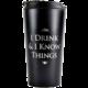 Cestovní hrnek Hra o trůny - I Drink & I Know Things