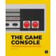 Kniha The Game Console: A Photographic History from Atari to Xbox