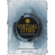 Kniha Virtual Cities: An Atlas & Exploration of Video Game Cities