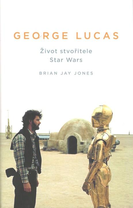 Kniha George Lucas - Život stvořitele Star Wars